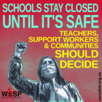 Schools Stay Closed Until It's Safe | WASP